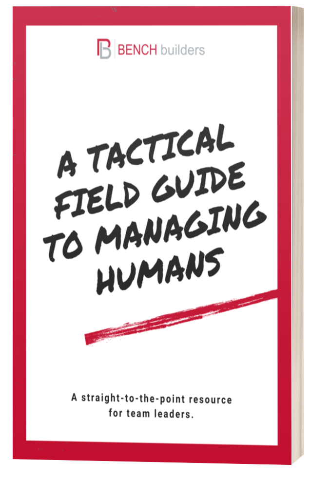 Tactical Field Guide to Managing Humans